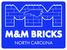 M & M Bricks